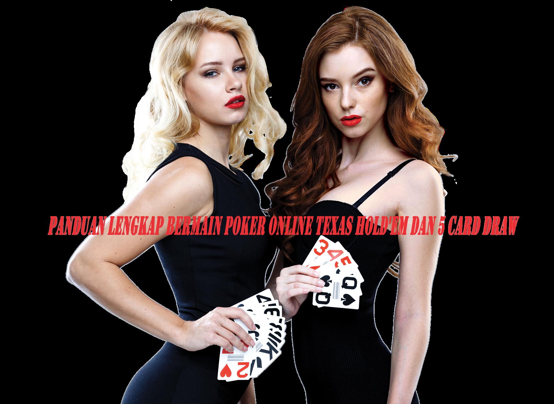 Panduan Lengkap Bermain Poker Online Texas Hold'em dan 5 Card Draw